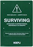 Surviving. Istruzioni di sopravvivenza individuale e di gruppo