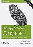 Sviluppare con Android. Realizzare applicazioni mobili con Java ed Eclipse
