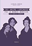 Tre Anime Luminose Fra le Nebbie Nordiche. Le Sorelle Brontë