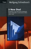 Tre New Deal. Parallelismi fra gli Stati Uniti di Roosevelt, l'Italia di Mussolini e la Germania di Hitler. 1933-1939