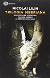 Trilogia siberiana: Educazione siberiana-Caduta libera-Il respiro del buio
