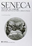 Tutte le opere. Dialoghi, trattati, lettere e opere in poesia