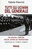 Tutti gli uomini del generale. La storia inedita della lotta al terrorismo