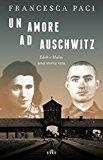 Un amore ad Auschwitz. Edek e Mala: una storia vera. Con e-book
