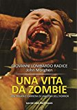 Una vita da zombie. Vita privata e carriera di una star dell'horror. Ediz. integrale