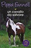 Un cavallo da salvare. Storie di cavalli: 13