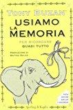 Usiamo la memoria per ricordare quasi tutto