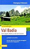 Val Badia. Le più belle gite