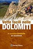 Vette facili nelle Dolomiti. 50 ascensioni classiche per escursionisti