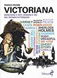 Victoriana. Maschere e miti, demoni e dèi del mondo vittoriano