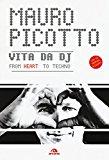 Vita da DJ. From heart to techno. Con CD Audio